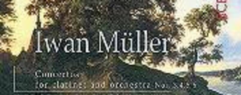 Iwan Müller - Concertos for clarinet and orchestra